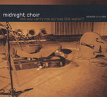 Midnight Choir - Will you carry me across the water